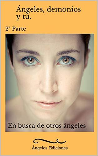 Ángeles, demonios y tú II: En busca de otros ángeles eBook ...