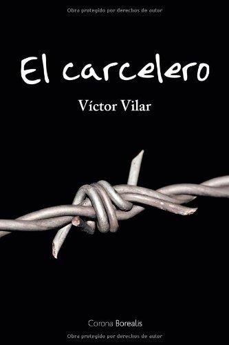 El carcelero / The Jailer: En Busca De La Libertad/ in Search of Freedom par Victor Vilar