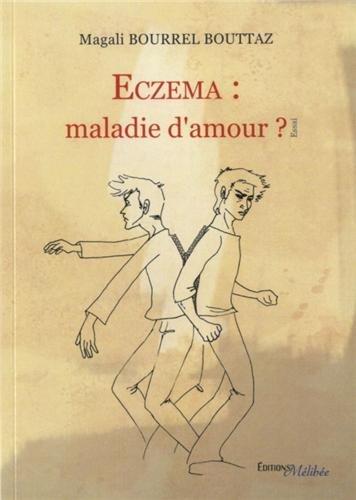 Eczéma : Maladie d'Amour ?