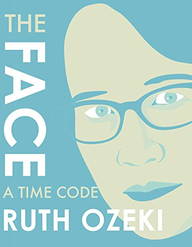 The Face: A Time Code por Ruth Ozeki