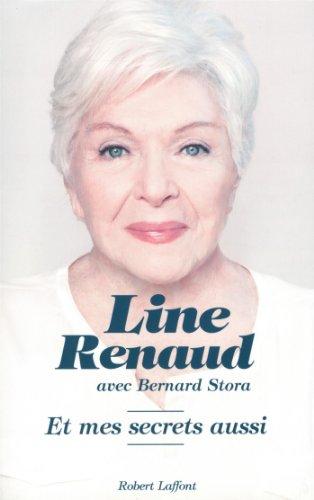 Et mes secrets aussi par Line Renaud, Bernard Stora