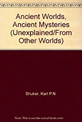 Ancient Worlds, Ancient Mysteries: Legends of Many Millennia