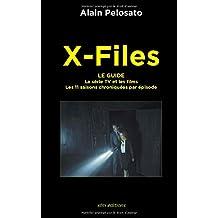 X-Files le guide: La Série TV et les films -  les 11 saisons chroniquées épisode par épisode