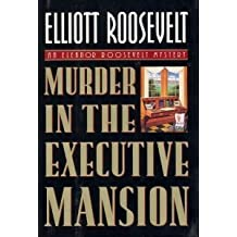 Murder in the Executive Mansion by Elliott Roosevelt (1995-05-01)