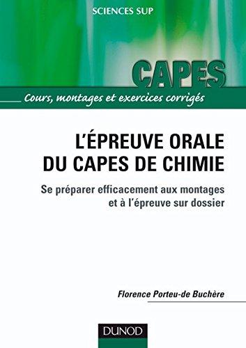 L'épreuve orale du capes de chimie : Se préparer efficacement aux montages et à l'épreuve sur dossier (Capes/Agreg de chimie t. 1)
