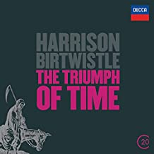 Birtwistle : The Triumph of Time
