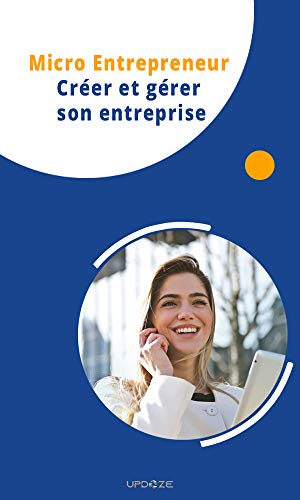 Couverture du livre Micro Entrepreneur : Créer et gérer son entreprise