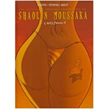 Shaolin Moussaka, Tome 3 : A Mollywood !!