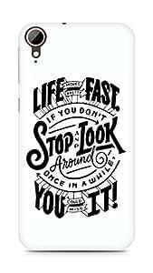 AMEZ life moves pretty fast Back Cover For HTC Desire 828