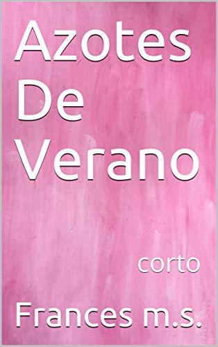 Azotes De Verano: corto eBook: Frances m.s.: Amazon.es: Tienda Kindle