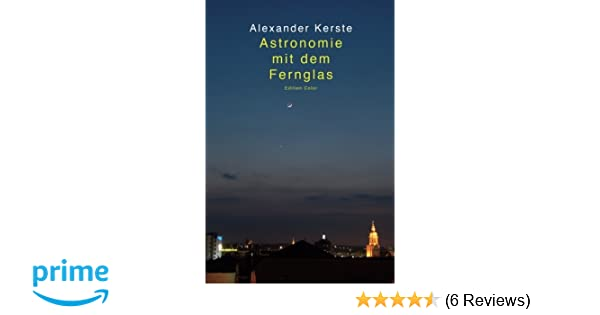 Astronomie mit dem fernglas edition color amazon alexander