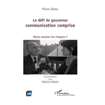 Le défi de gouverner communication comprise: Mieux associer les citoyens ?