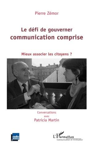 Le défi de gouverner, communication comprise : Mieux associer les citoyens ?