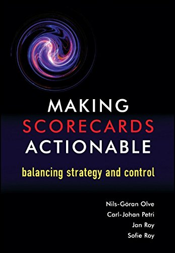 Making Scorecards Actionable: Balancing Strategy and Control (Business)