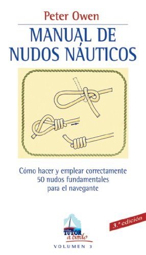 MANUAL DE NUDOS NÁUTICOS (A Bordo) por Peter Owen