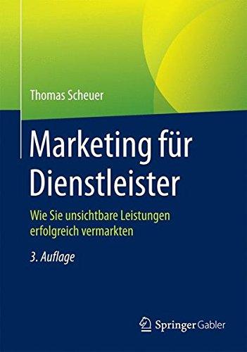Marketing für Dienstleister: Wie Sie unsichtbare Leistungen erfolgreich vermarkten
