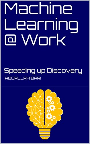 Machine Learning @ Work: Speeding up Discovery (1) book cover