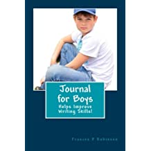 Journal for Boys: Journal for Boys to write their thoughts every day for one year. Start any time of year with write in dates. Good to help writing and grammar skills.