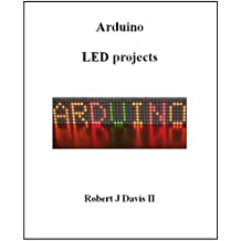 Arduino LED Projects (English Edition)