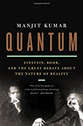 Quantum: Einstein, Bohr, and the Great Debate about the Nature of Reality by Manjit Kumar (2010-05-24)
