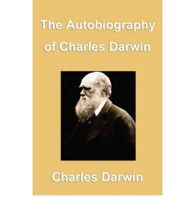 [(The Autobiography of Charles Darwin )] [Author: Professor Charles Darwin] [Jan-2008]