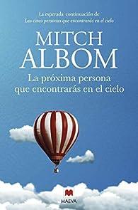La próxima persona que encontrarás en el cielo par Mitch Albom