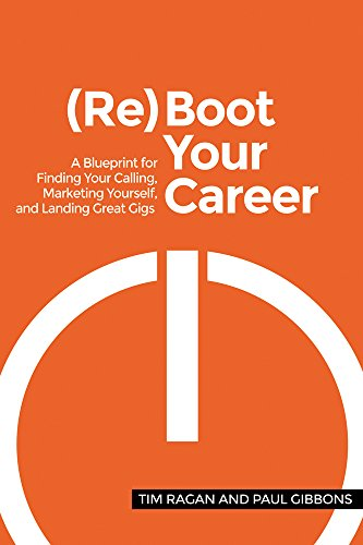 reboot-your-career-a-blueprint-for-finding-your-calling-marketing-yourself-and-landing-great-gigs