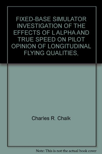 FIXED-BASE SIMULATOR INVESTIGATION OF THE EFFECTS OF L ALPHA AND TRUE SPEED ON PILOT OPINION OF LONGITUDINAL FLYING QUALITIES,