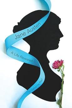 Jane Austen: A Life Revealed (English Edition)
