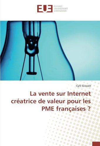 La vente sur Internet créatrice de valeur pour les PME françaises ? par Cyril Giovale