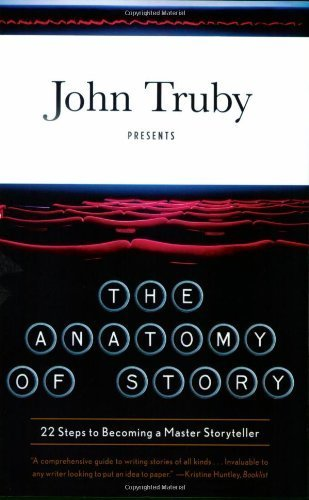 The Anatomy of Story: 22 Steps to Becoming a Master Storyteller by Truby, John (2008) Paperback