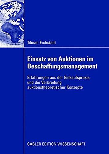 Einsatz von Auktionen im Beschaffungsmanagement: Erfahrungen aus der Einkaufspraxis und die Verbreitung auktionstheoretischer Konzepte (German Edition)