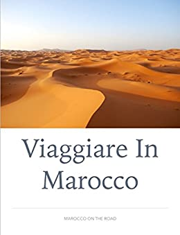 Viaggiare in Marocco: Marocco on the road di [Mollica, Giulio]