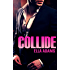COLLIDE (Bad Boy Billionaires)