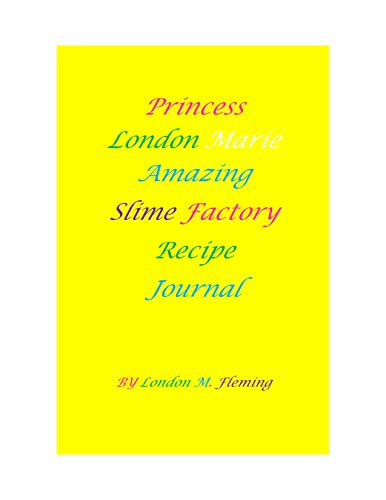 Princess London Marie Amazing Slime Factory Journal (English Edition)