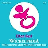 CD WISSEN - Wickelpedia. Alles, was man(n) über das Vaterwerden wissen muss, 2 CDs: Alles, was man(n) übers Vaterwerden wissen muss