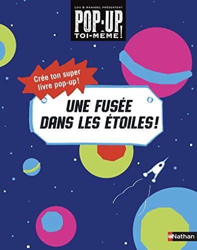 Livre Pop-up à fabriquer : Une fusée dans les étoiles !- Dès 5 ans