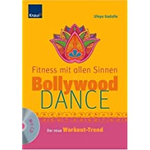 Bollywood-Dance - Fitness mit allen Sinnen: Der neue Workout-Trend