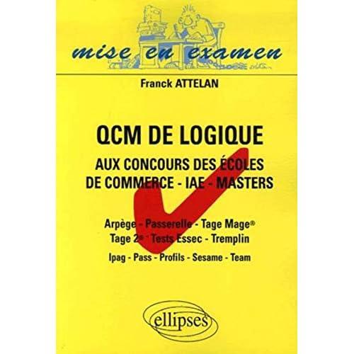 QCM de logique aux concours des écoles de commerce - IAE - Masters : Arpège - Passerelle - Tage Mage - Tage 2 - Tests Essec - Tremplin - Ipag - Pass - Profils - Sésame - Team