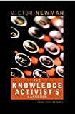 The Knowledge Activist's Handbook: Adventures from the Knowledge Trenches