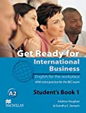 Level 1: Get Ready for International Business 1: English for the workplace.With extra practice for the BEC exam / Studen