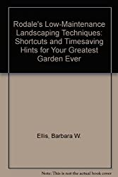 Rodale's Low-Maintenance Landscaping Techniques: Shortcuts and Timesaving Hints for Your Greatest Garden Ever by Barbara W. Ellis (2000-04-02)