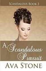 Stone, Ava [ A Scandalous Pursuit: Scandalous Series, Book 3 ] [ A SCANDALOUS PURSUIT: SCANDALOUS SERIES, BOOK 3 ] Mar - 2012 { Paperback }