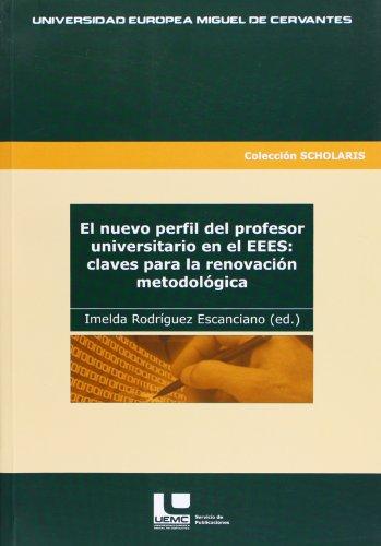 El nuevo perfil del profesor universitario en el EEES: claves para la renovación metodológica (Scholaris)