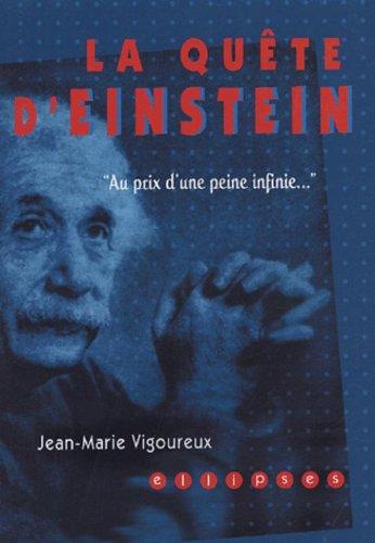 Le quête d'Einstein : Au prix d'une peine infinie. par Jean-Marie Vigoureux