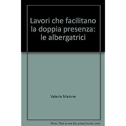 Lavori Che Facilitano La Doppia Presenza: Le Albergatrici