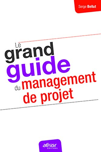 Le grand guide du management de projet par Serge Bellut