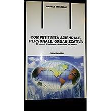 Competitività aziendale, personale, organizzativa. Strumenti di sviluppo e creazione del valore