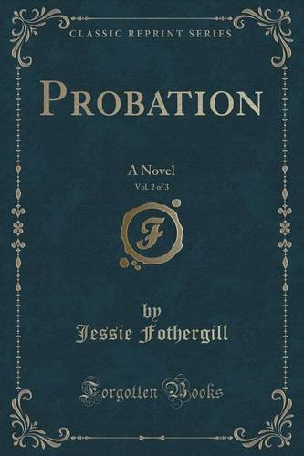 Probation, Vol. 2 of 3: A Novel (Classic Reprint)