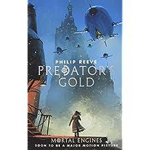 Mortal Engines 2. Predator's Gold